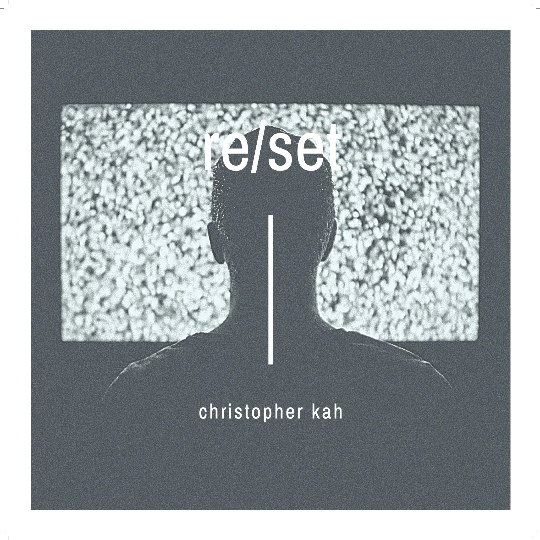 Reset EP Christopher Kah